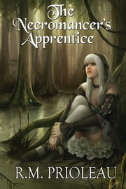 The Necromancer's Apprentice ebook by R.M. Prioleau