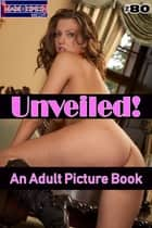 Unveiled! #80 - An Adult Picture Book ebook by Mithras Imagicron