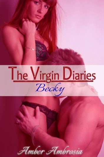 The Virgin Diaries: Becky ebook by Amber Ambrosia
