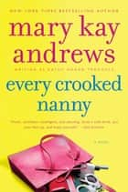 Every Crooked Nanny ebook by Kathy Hogan Trocheck