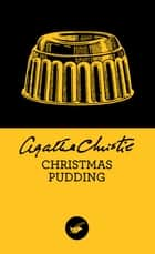 Christmas Pudding (Nouvelle traduction révisée) ebook by Agatha Christie