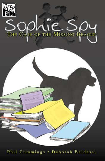 Sophie Spy - The Case of the Missing Beagle ebook by Phil Cummings