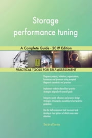 Storage performance tuning A Complete Guide - 2019 Edition ebook by Gerardus Blokdyk