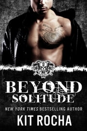 Beyond Solitude (Beyond, Novella #4.5) ebook by Kit Rocha