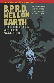 B.P.R.D. Hell on Earth Volume 6: The Return of the Master ebook by Mike Mignola,Various Artists