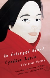 An Enlarged Heart - A Personal History ebook by Cynthia Zarin