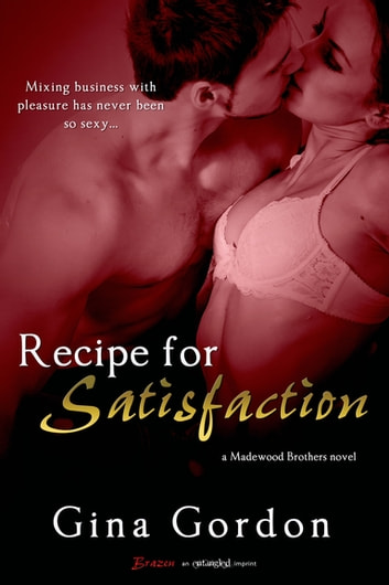 Recipe for Satisfaction ebook by Gina Gordon