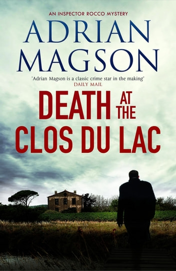 Death at the Clos du Lac ebook by Adrian Magson