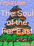 Soul of the Far East ebook by Percival Lowell