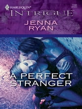 A Perfect Stranger ebook by Jenna Ryan