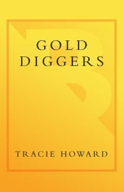 Gold Diggers - A Novel ebook by Tracie Howard