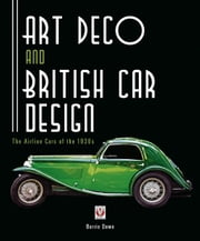 Art Deco and British Car Design ebook by Barrie Down