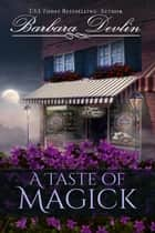A Taste of Magick ebook by Barbara Devlin