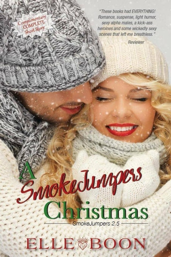 A SmokeJumpers Christmas - SmokeJumpers ebook by Elle Boon