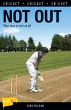 Not Out ebook by Dirk McLean