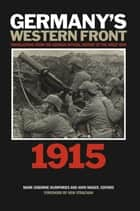 Germany's Western Front: 1915 - Translations from the German Official History of the Great War ebook by John Maker, Mark Humphries