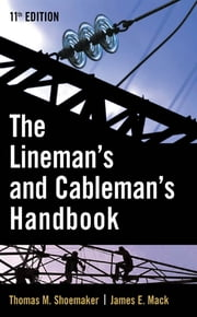 Lineman and Cableman's Handbook ebook by Thomas Shoemaker,James Mack