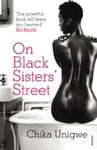 On Black Sisters' Street ebook by Chika Unigwe