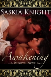 Awakening - A Medieval Romance ebook by Saskia Knight