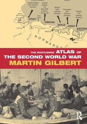 The Routledge Atlas of the Second World War ebook by Martin Gilbert