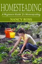 Homesteading ebook by Nancy Ross