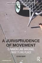 A Jurisprudence of Movement ebook by Olivia Barr