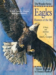 Eagles: Hunters of the Sky - A Story and Activities ebook by Ann Cooper