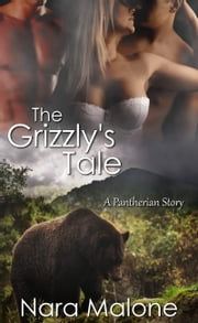 The Grizzly's Tale ebook by Nara Malone