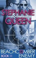 Beachcomber Enemy ebook by Stephanie Queen
