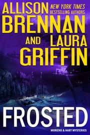 Frosted ebook by Allison Brennan,Laura Griffin