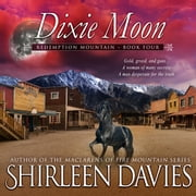 Dixie Moon audiobook by Shirleen Davies