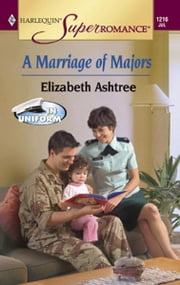 A Marriage of Majors ebook by Elizabeth Ashtree