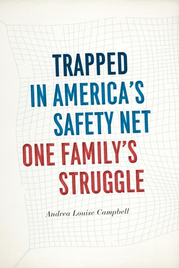 Trapped in America's Safety Net - One Family's Struggle ebook by Andrea Louise Campbell
