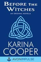 Before the Witches ebook by Karina Cooper