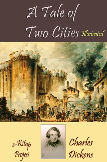 A Tale of Two Cities - Illustrated ebook by Charles Charles