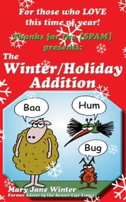 Thanks for the [SPAM] - The Winter/Holiday Addition ebook by Mary Jane Winter