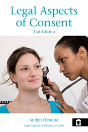 Legal Aspects of Consent 2nd edition ebook by Bridgit Dimond