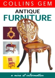 Antique Furniture (Collins Gem) ebook by Kobo.Web.Store.Products.Fields.ContributorFieldViewModel