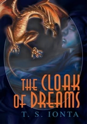 The Cloak of Dreams ebook by Tarry Ionta