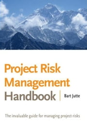 Project Risk Management Handbook ebook by Bart Jutte