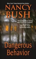 Dangerous Behavior ebook by Nancy Bush