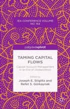Taming Capital Flows ebook by J. Stiglitz,R. Gurkaynak