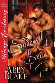 Suddenly Bear, Too ebook by Abby Blake