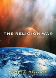 The Religion War ebook by Scott Adams