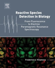Reactive Species Detection in Biology - From Fluorescence to Electron Paramagnetic Resonance Spectroscopy ebook by Frederick A. Villamena