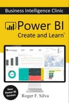Power BI - Business Intelligence Clinic 2021 - Create and Learn ebook by Roger F. Silva