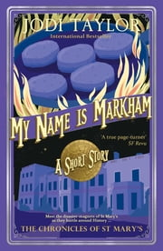 My Name is Markham - A Chronicles of St Mary's short story ebook by Jodi Taylor