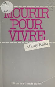 Mourir pour vivre ebook by Alkaly Kaba
