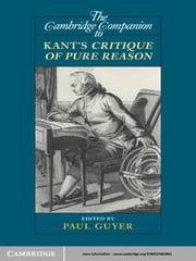 The Cambridge Companion to Kant's Critique of Pure Reason ebook by Professor Paul  Guyer
