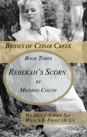 Rebekah's Scorn ebook by Mildred Colvin